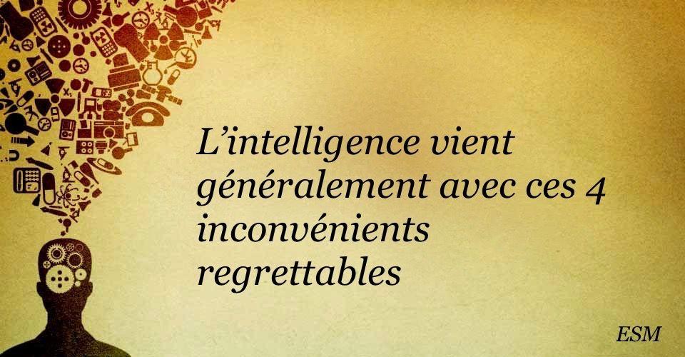 L'intelligence vient généralement avec ces 4 inconvénients regrettables