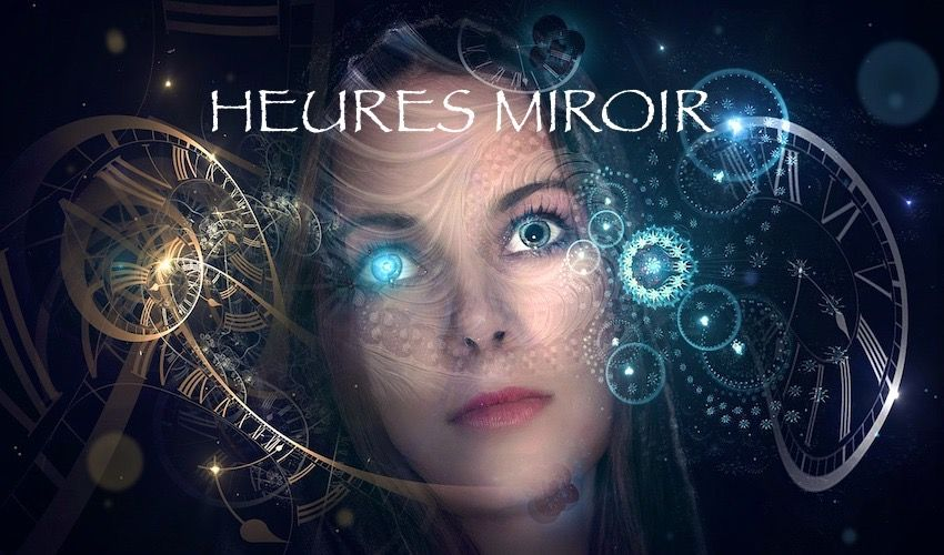 SIGNIFICATIONS HEURES MIROIRS