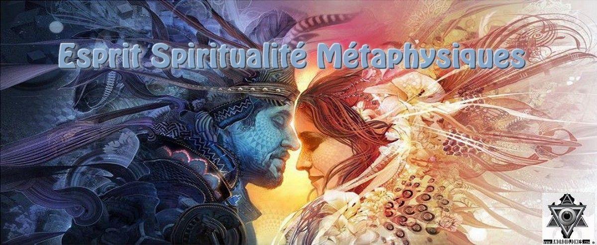 Trouvez la PHRASE... - Page 6 Esprit-Spiritualit%C3%A9-et-M%C3%A9taphysiques