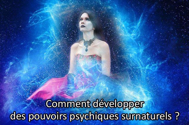 développer des pouvoirs psychiques surnaturels