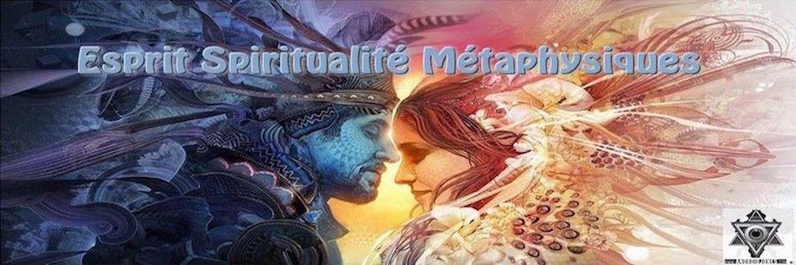 Esprit Spiritualité Métaphysiques ESM