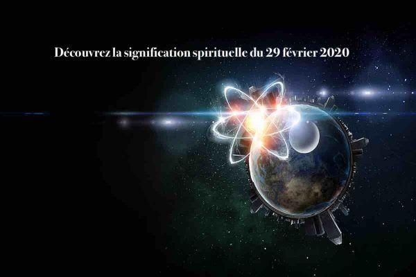 signification spirituelle du 29 février 2020