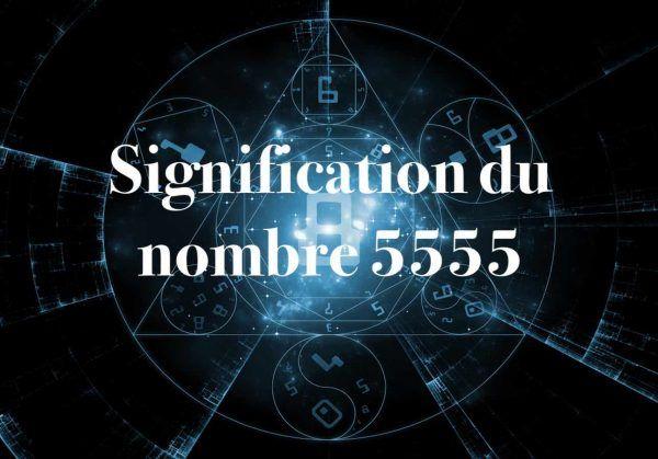 signification du nombre 5555