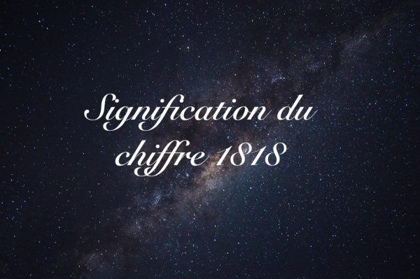 signification chiffre 1818