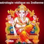 Astrologie védique Indienne